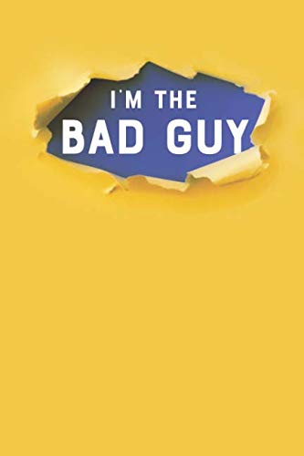 - I'm the Bad Guy: College Ruled Blank Lined Designer Notebook Journal