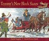 Tommy's New Block Skates, Garth Vaughan, 1551094991