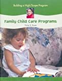 Building a High-Scope Program : Family Child Care Programs, Kruse, Tricia S., 1573792659
