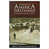 America Firsthand Vol. II : Readings from Reconstruction to the Present, Marcus, Robert D. and Burner, David, 0312153481