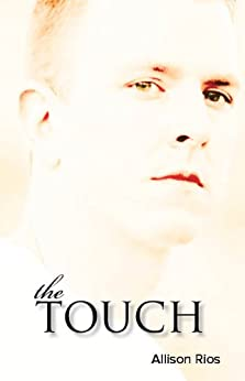 The Touch (Healer Series Book 1) by [Rios, Allison]