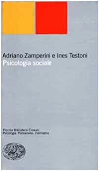 Ines Testoni, Adriano Zamperini - Psicologia sociale (2002)