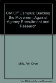 Book CIA Off Campus: Building the Movement Against Agency Recruitment and Research