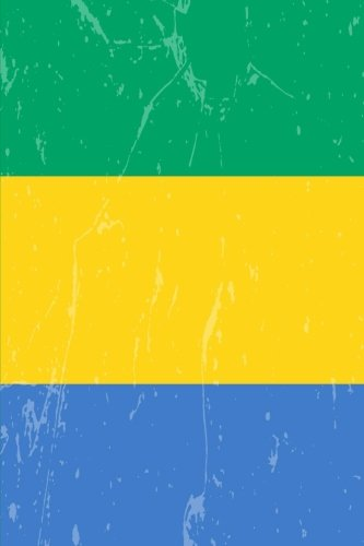 Gabon Flag Journal: Gabon Travel Diary, Holiday Souvenir Book, lined Journal to write in