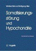 Somatisierungsstörung und Hypochondrie