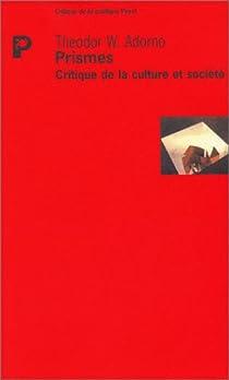 Prismes : Critique de la culture et société par Adorno