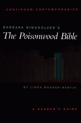 Barbara Kingsolver's The Poisonwood Bible: A Reader's Guide (Continuum Contemporaries)