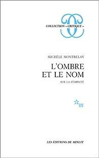 L'ombre et le nom : Essai sur la féminité par Michèle Montrelay