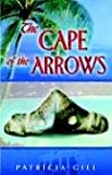 The Cape of the Arrows, Patricia Gill, 1592991955