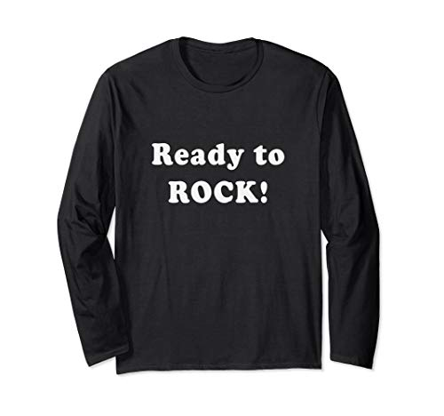 Ready to ROCK Simple Text One Word Quote Long Sleeve -