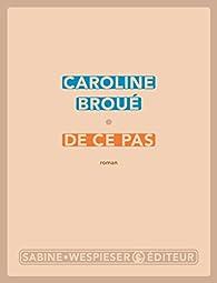 De ce pas par Caroline Broué