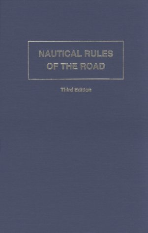 Nautical Rules of the Road: The International and Inland Rules