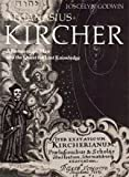 Athanasius Kircher: A Renaissance Man and the Quest for Lost Knowledge