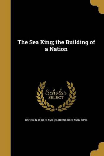 Download The Sea King; The Building of a Nation PDF ePub ebook
