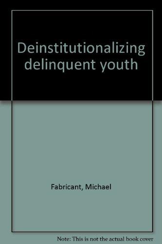 Deinstitutionalizing delinquent youth