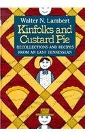 kinfolks-custard-pie-recollections-recipes-from-east-tennesssean-by-walter-n-lambert-1988-12-24