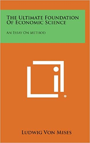 Friendship Essay In English The Ultimate Foundation Of Economic Science An Essay On Method Ludwig Von  Mises  Amazoncom Books Small Essays In English also Health Essays The Ultimate Foundation Of Economic Science An Essay On Method  Response Essay Thesis