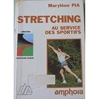 Stretching : au service des sportifs par Marylène Pia