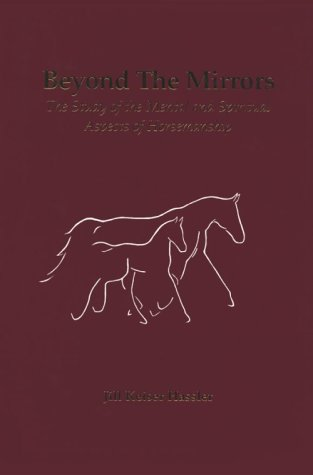 Beyond the Mirrors: The Study of the Mental and Spiritual Aspects of Horsemanship by Brand: Goals Unlimited Press