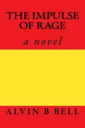 (The Impulse of Rage: a novel by mr Alvin B Bell (2015-12-04) )