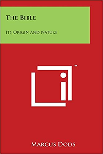 amazon the bible its origin and nature marcus dods literary