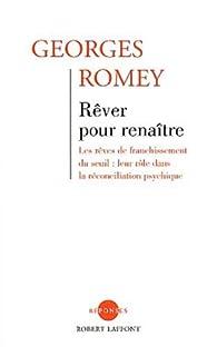 Rêver pour renaître, nouvelle édition par Georges Romey