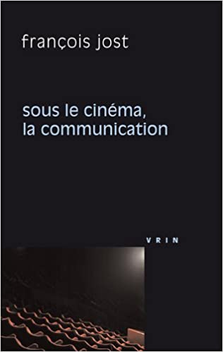 Amazon Com Sous Le Cinema La Communication Philosophie Et