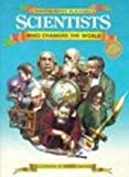 Scientists Who Changed the World, Philip Wilkinson, 0791027635