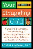 Your Struggling Child, Robert F. Newby, 0060735228