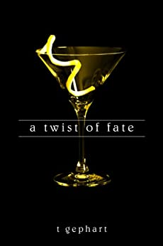 A Twist of Fate (The Lexi Series Book 1) by [Gephart, T]