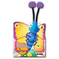Rosa la mariposa/ Rosa the Butterfly (Antenitas/ Little Antennas) (Spanish Edition) (Caterpillar Antennae)