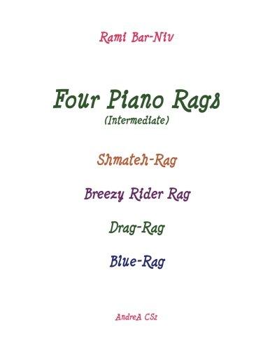 Four Piano Rags (intermediate): Shmateh-Rag, Breezy Rider Rag, Drag-Rag, -
