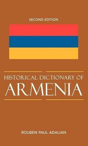 Historical Dictionary of Armenia (Historical Dictionaries of Europe) by Rouben Paul Adalian (2010-05-13)