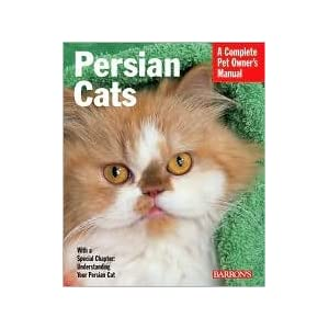 Persian Cats (Complete Pet Owner's Manual) by Ulrike Muller, U. Muller (Editor), C. Power (Editor) 2