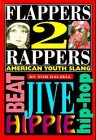 Flappers 2 Rappers, American Youth Slang
