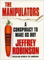 The Manipulators: A Conspiracy to Make Us Buy