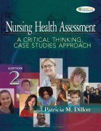 Nursing Health Assessment : A Critical Thinking, Case Studies Approach 2ND EDITION