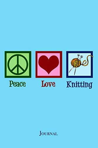 Peace Love Knitting Journal: Cute Knit Notebook Gift ()