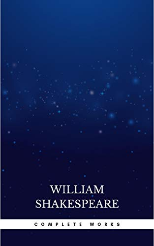The Complete Works Of William Shakespeare Kindle Edition By