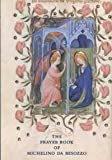 The Prayer Book of Michelino da Besozzo, Patricia Corbett, 0807613894