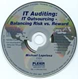 IT Auditing : IT Outsourcing - Balancing Risk vs. Reward, Michael Lapelosa, 193513311X