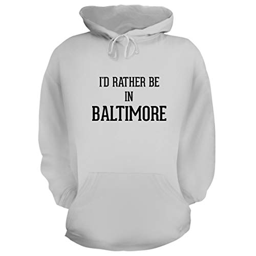 I'd Rather Be in Baltimore - Graphic Hoodie Sweatshirt, White, X-Large