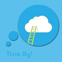 Think Big! Dream and Achieve Big Affirmations