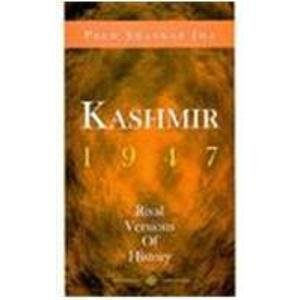 Kashmir, 1947: Rival Versions of History
