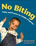 No Biting - Policy & Practice for Toddler Programs (03) by Kinnell, Gretchen [Paperback (2002)]