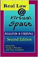 Book Real Law @ Virtual Space - Regulation of Cyberspace (2nd, 05) by Drucker, Susan J [Paperback (2005)]