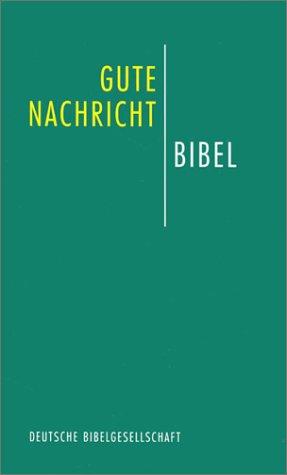 Gute Nachricht Bibel: Altes und Neues Testament