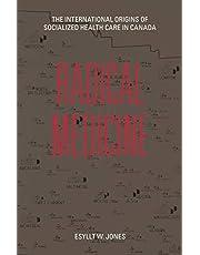 Radical Medicine: The International Origins of Socialized Health Care in Canada