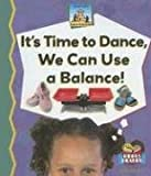 It's Time to Dance, We can use a Balance