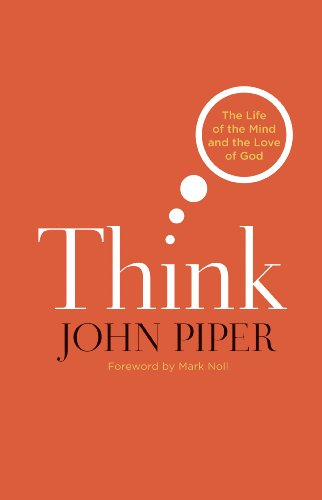 Think: The Life of the Mind and the Love of God